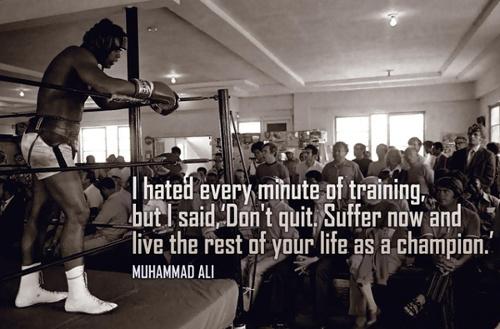 Muhammad Ali - I hated every minute of training