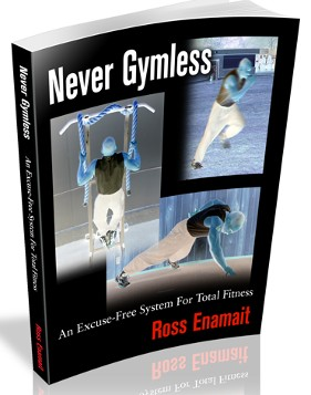 Never Gymless - By Ross Enamait