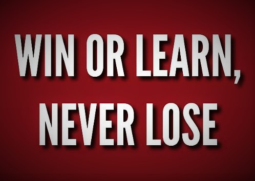 Win or Learn, Never Lose